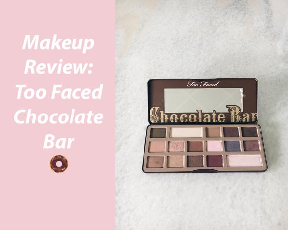 Makeup Review: Too Faced ChocolateBar